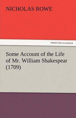 Some Account of the Life of Mr. William Shakespear (1709) Cover Image