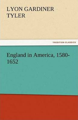 England in America, 1580-1652 Cover Image