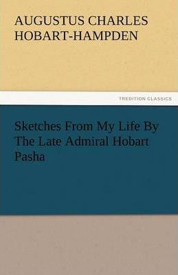 Sketches from My Life by the Late Admiral Hobart Pasha Cover Image