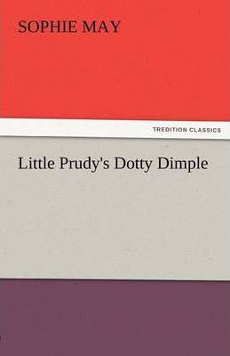 Little Prudy's Dotty Dimple Cover Image