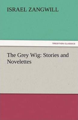 The Grey Wig Cover Image