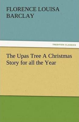 The Upas Tree a Christmas Story for All the Year Cover Image
