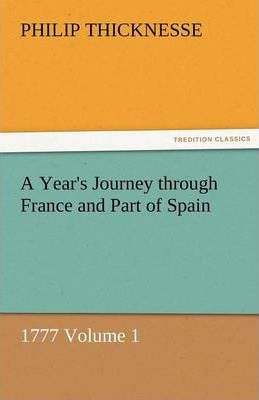 A Year's Journey Through France and Part of Spain, 1777 Volume 1 Cover Image