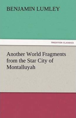 Another World Fragments from the Star City of Montalluyah Cover Image