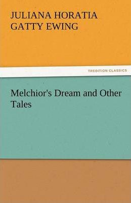 Melchior's Dream and Other Tales Cover Image