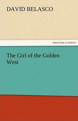 The Girl of the Golden West Cover Image
