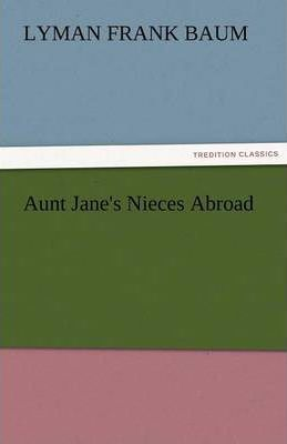 Aunt Jane's Nieces Abroad Cover Image
