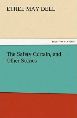 The Safety Curtain, and Other Stories Cover Image