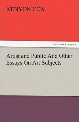 Artist and Public and Other Essays on Art Subjects Cover Image
