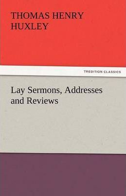 Lay Sermons, Addresses and Reviews Cover Image