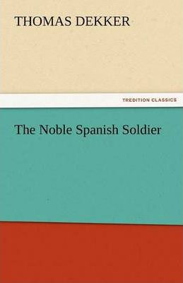 The Noble Spanish Soldier Cover Image