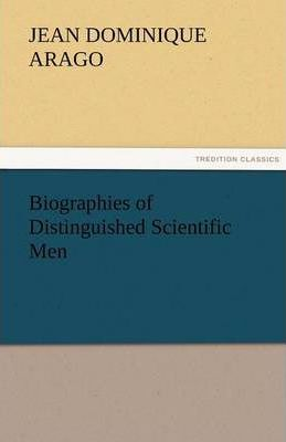Biographies of Distinguished Scientific Men Cover Image