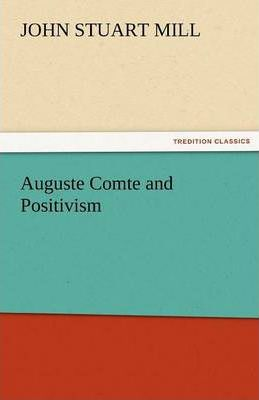Auguste Comte and Positivism Cover Image