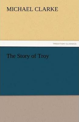 The Story of Troy Cover Image