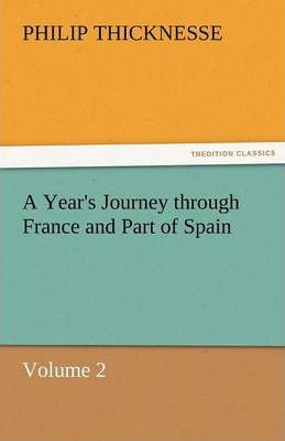A Year's Journey Through France and Part of Spain, Volume 2 Cover Image