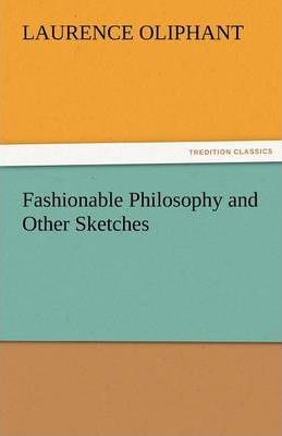 Fashionable Philosophy and Other Sketches Cover Image