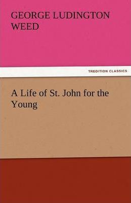 A Life of St. John for the Young Cover Image