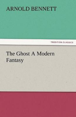 The Ghost a Modern Fantasy Cover Image