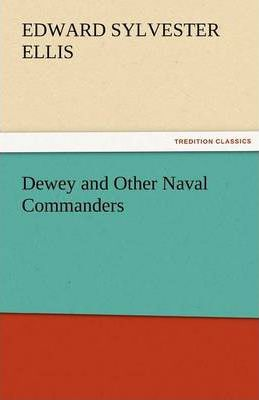 Dewey and Other Naval Commanders Cover Image