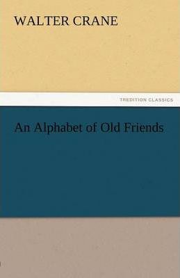 An Alphabet of Old Friends Cover Image