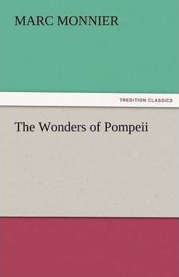 The Wonders of Pompeii Cover Image