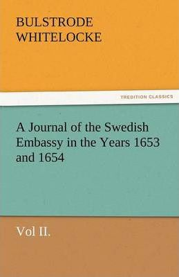 A Journal of the Swedish Embassy in the Years 1653 and 1654, Vol II. Cover Image