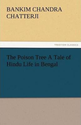 The Poison Tree a Tale of Hindu Life in Bengal Cover Image