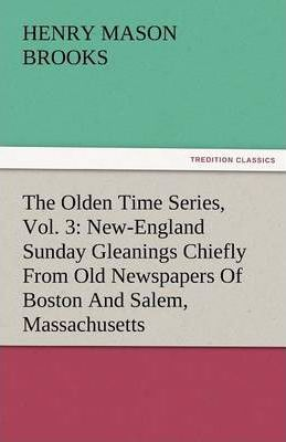 The Olden Time Series, Vol. 3 Cover Image