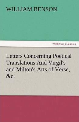 Letters Concerning Poetical Translations and Virgil's and Milton's Arts of Verse, &c. Cover Image