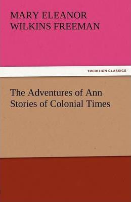 The Adventures of Ann Stories of Colonial Times Cover Image