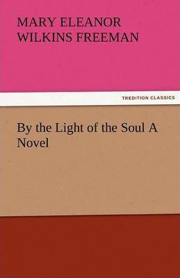 By the Light of the Soul a Novel Cover Image
