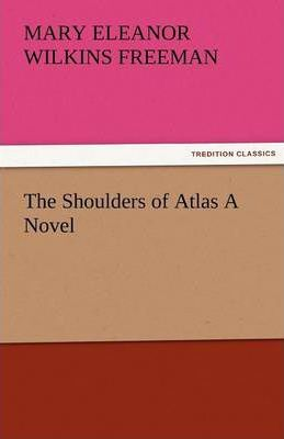 The Shoulders of Atlas a Novel Cover Image