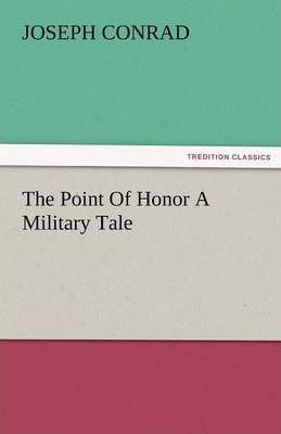 The Point of Honor a Military Tale Cover Image