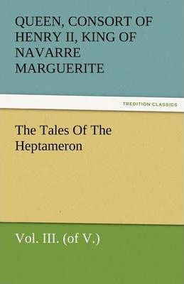 The Tales of the Heptameron, Vol. III. (of V.) Cover Image