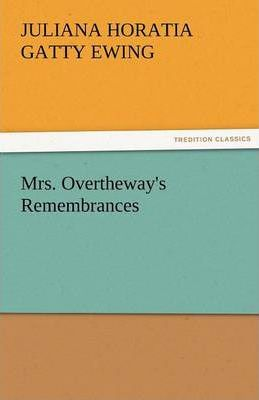 Mrs. Overtheway's Remembrances Cover Image