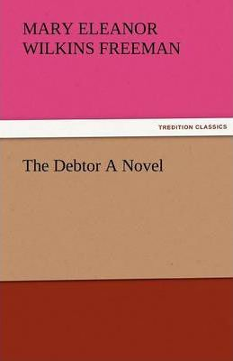 The Debtor a Novel Cover Image