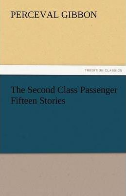 The Second Class Passenger Fifteen Stories Cover Image