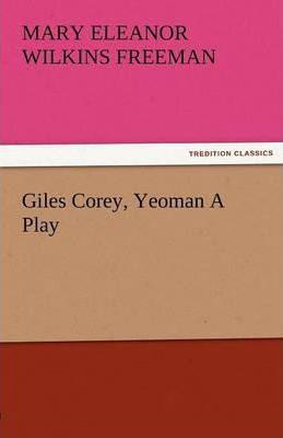 Giles Corey, Yeoman a Play Cover Image