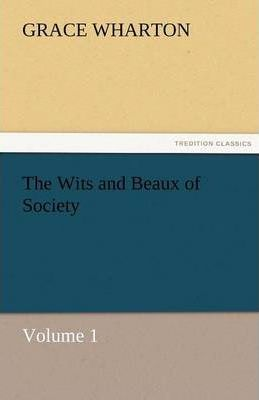 The Wits and Beaux of Society Volume 1 Cover Image
