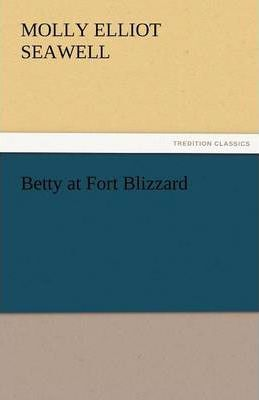 Betty at Fort Blizzard Cover Image