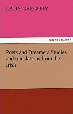 Poets and Dreamers Studies and Translations from the Irish Cover Image