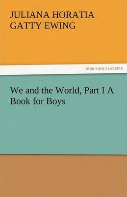 We and the World, Part I a Book for Boys Cover Image