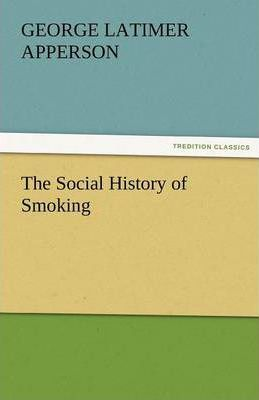 The Social History of Smoking Cover Image