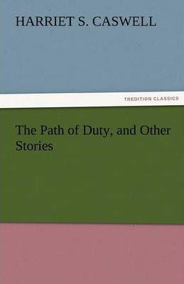 The Path of Duty, and Other Stories Cover Image