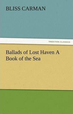 Ballads of Lost Haven a Book of the Sea Cover Image