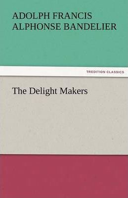 The Delight Makers Cover Image