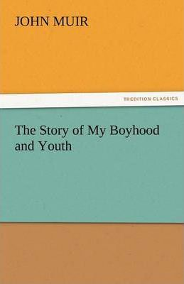 The Story of My Boyhood and Youth Cover Image