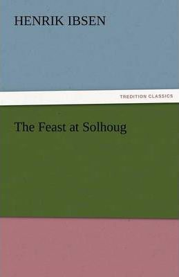 The Feast at Solhoug Cover Image