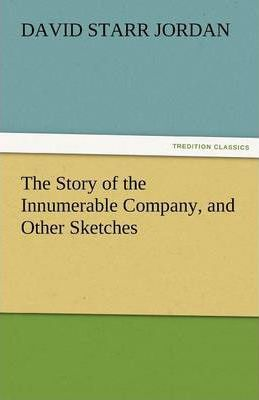 The Story of the Innumerable Company, and Other Sketches Cover Image