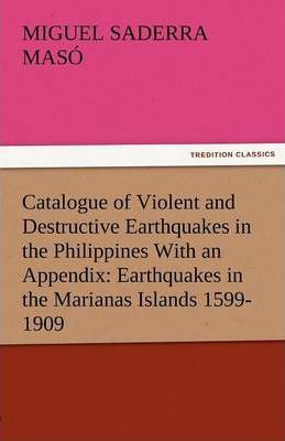 Catalogue of Violent and Destructive Earthquakes in the Philippines with an Appendix Cover Image